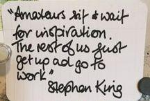 Words / Words that keep me writing, creating, making, imagining, striving...