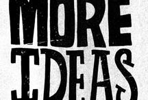 Ideas Start Here / by Deanna Dutson