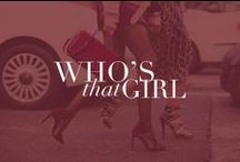 Who's That Girl? / It Girls... need we say more?