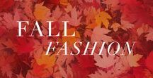 Fall Fashion / Season's change, and so does our style.