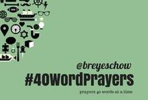 40 Word Prayers / A collection of 40 Word Prayers written by me. #40WordPrayer / by Bruce Reyes-Chow