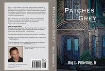 Patches of Grey / Passages taken from PATCHES OF GREY: a novel by Roy L. Pickering Jr. - http://www.amazon.com/exec/obidos/ASIN/0578005816/ref=nosim/porfessionalp4-20