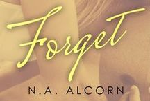Changing Colors Series by N.A. Alcorn / Forget (CC, Part One)  Blur (CC, Part Two)   Love & Pain. L.A. & Paris.  Rock n' roll & A love triangle that isn't what it seems....