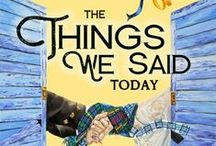 The Things We Said Today / The new Bennett Sisters novel, out now! Set in Scotland at Annie's wedding to Callum, with jaunts to France of course.