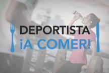 """Blog Nutrición """"Deportista a comer"""""""
