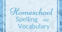 Homeschool: Spelling & Vocabulary / Lesson plans, resources, and project inspiration for teaching all aspects of spelling and vocabulary, K-12.  For even more ideas, visit CornerstoneConfessions.Com.