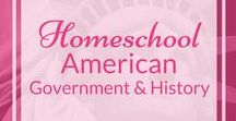 Homeschool: American History / Lesson plans, resources, and project inspiration for teaching all aspects of American History and Government, K-12.