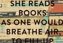 She Reads Books as One Would Breathe Air / by Hannah Wahlert