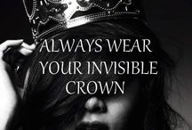 Always Wear Your Invisible Crown / Pageants, Sparkles, Dresses, Dreams / by Ryann Jack