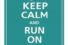 Just Run / running, walking, crawling....just get out there and move!