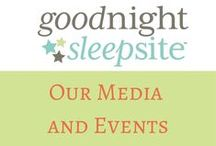 Our Media & Events / What We Are Up To at Good Night Sleep Site.