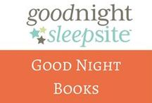 Good Night Books / Who doesn't love a great bedtime story? Here are a few finds to share with your family
