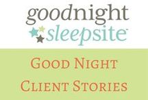 Sleep Site Client Stories / Good Night Sleep Site takes special care to understand the needs of each of our clients to create a custom Sleep Plan for their family.  We are so fortunate to work with some amazing parents and their children, and we are proud to share these testimonials from them.