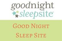 Good Night Sleep Site / Welcome to Good Night Sleep Site!  We are here to provide you with emotional and educational support to help your family with their sleep needs. Our philosophy is that there isn't one program or method approach to sleep training. We don't choose one over another.  Our goal is to work with you and set up a Sleep Plan that you are comfortable with to help your entire family unit become the well-rested family you deserve to be.