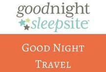 Good Night Travel / Tips, articles, reviews and information that will help you and your family sleep better when travelling.