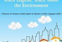 Teach English, Teach About the Environment / Discover resources about teaching English and teaching about the environment.