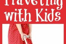 Traveling with Kids / Tips and tricks for traveling with kids. Make family travel easy and fun.