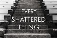Shattered Things series / Quotes and extras from EVERY SHATTERED THING and SOMEWHERE BETWEEN WATER AND SKY by Elora Ramirez