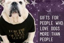 Gifts for Dog Lovers  / Gifts for dog lovers! Dogs, dogs, dogs.