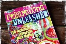 printmaking unleashed / inspiration + projects + ideas for non-traditional and alternative printmaking methods inspired by my new book Printmaking Unleashed...available June 2014! #printmakingunleashed