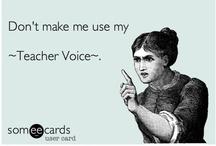 [ Teacher Truths and Humor ]