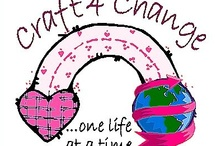 Craft 4 Change / A blog that is making a difference...one life at a time. www.craft4change.blogspot.com / by Robyne Cortes