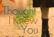 Thought I Knew You / by Katie Moretti