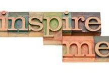 Inspire Me / by Wendy Galloway