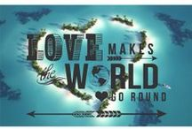 Love Makes The World Go Round / by Wendy Galloway