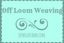 Off Loom Weaving