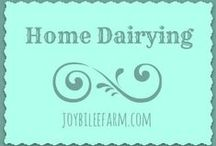 Home Dairying / Cheese, cream, butter, sour cream, fermented milk, and raising dairy animals