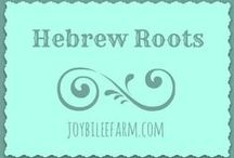 Hebrew roots / The Hebraic and Biblical foundation of Christian belief and practice, keeping the Biblical Feasts, the Biblical 7th Day Sabbath, and the trust in Yeshua the Messiah as the Way.