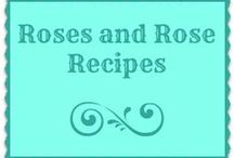 Roses and Rose recipes