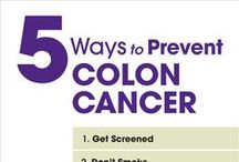 Colon Cancer Prevention / Learn what to do to prevent colon cancer.