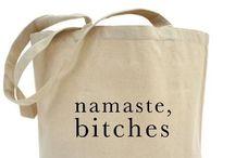 Namaste Bitches / Seriously. Namaste bitches.  / by Meghan Bouren