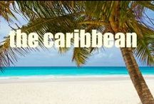 The Caribbean / Travel ideas and inspiration for the Caribbean