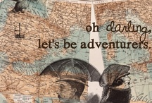 Life is an Adventure / by Grace A