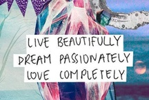 Quotes to Live By / by Jessica Wentworth