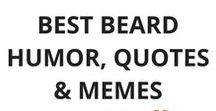 Best Beard Humor, Funny Quotes and Memes / Best beard humor, funny quotes and memes. WARNING: Highly contagious pins!