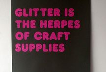 Artsy/Crafty/Useful Stuff / Glitter, glue and all things crafty. Info and all things useful  Art in all it's beauty