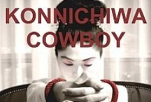 Konnichiwa Cowboy / Storyboard for the mc contemporary western erotic romance + D/s ebook I wrote.  Book 2 in Branded series.