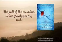 Miranda Warning Pinnables / Quotes pulled from my contemporary West Virginia-set psychological mystery, releasing 6/20/14