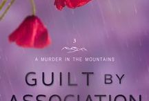 GUILT BY ASSOCIATION inspirations--Book 3 in A Murder in the Mountains Series