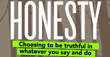 Honesty/May 2018 / Choosing to be truthful in whatever you say and do.  (TM by Core Essential Values)