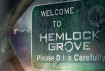 Hemlock Grove / by Gail L. DeLashaw