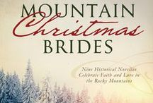 Mountain Christmas Brides / Nine inspirational romance novellas of set in the Rocky Mountains during the Christmas Season, Releases September 2016 / by Carrie Turansky