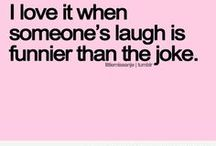Laughter is my favorite thing / I love laughing....till my sides hurt / by Michele Brandt