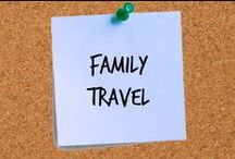 Family Travel / Places and things to do that are fun for the whole family!