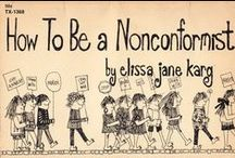 How To Be a Nonconformist / Just follow the rules ; )