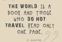 Travel Quotes / The world is a book and those who do not travel read only one page.  -St. Augustine